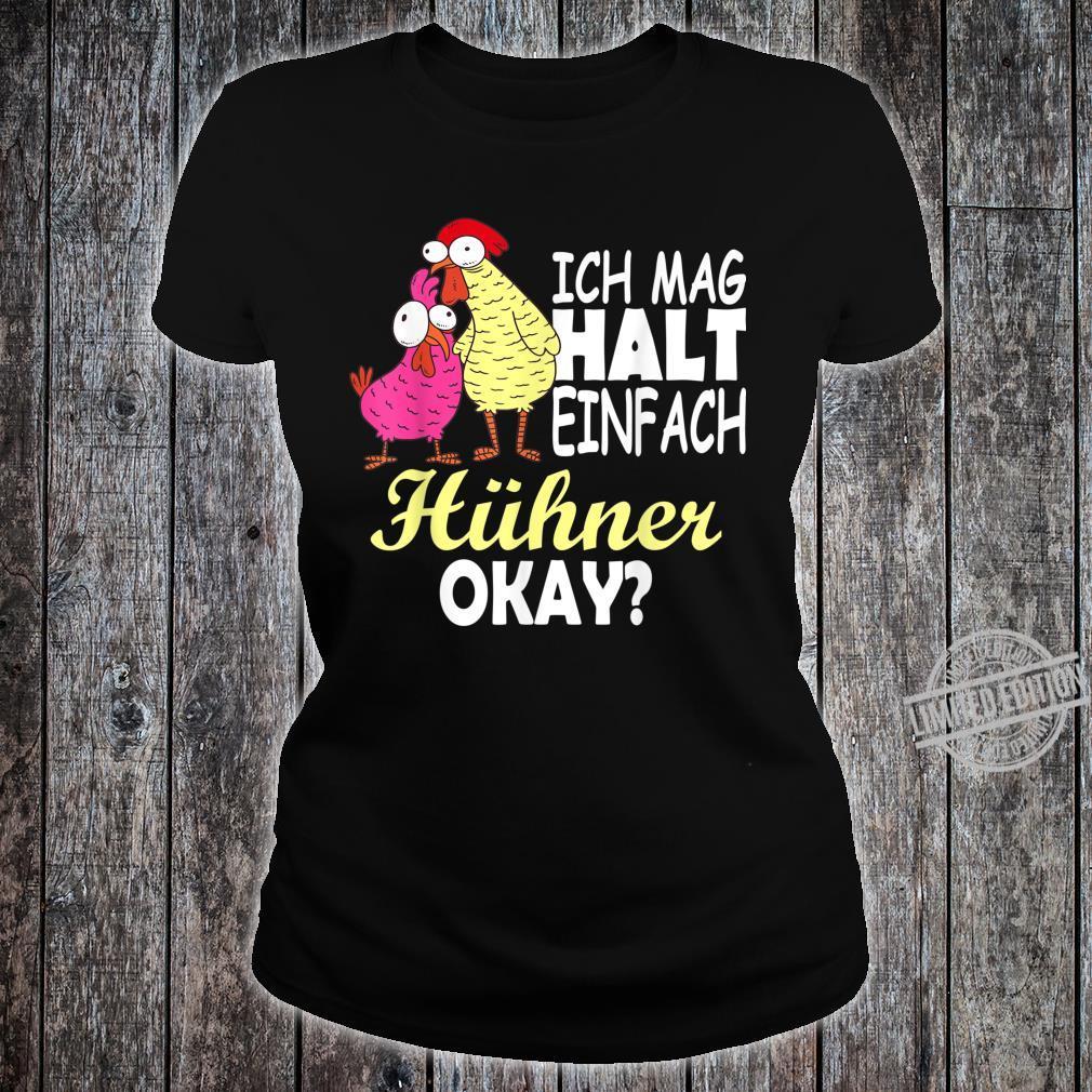 Ich mag HühnerBauer BauernHof Lustige Hühner Sprüche Shirt ladies tee