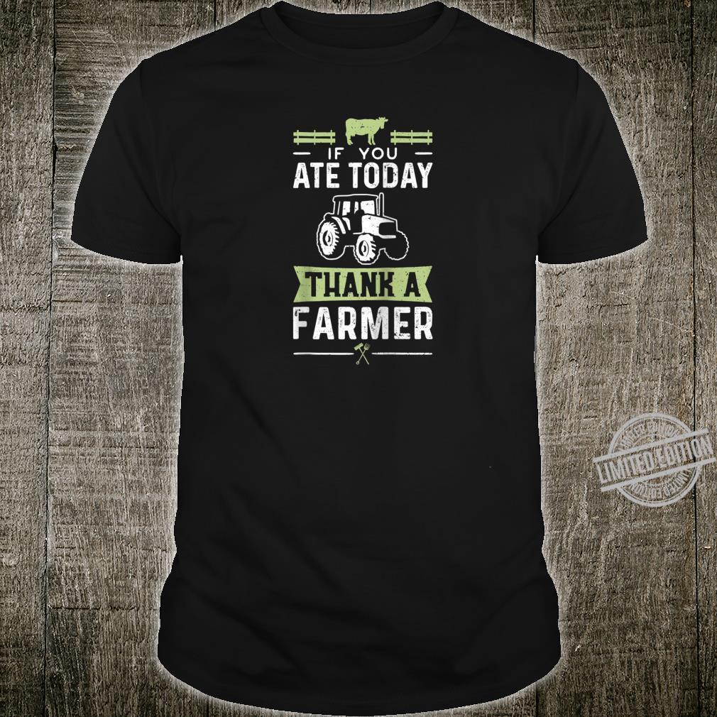 If You Ate Today Thank A Farmer Farming Shirt