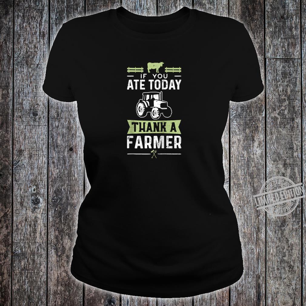 If You Ate Today Thank A Farmer Farming Shirt ladies tee