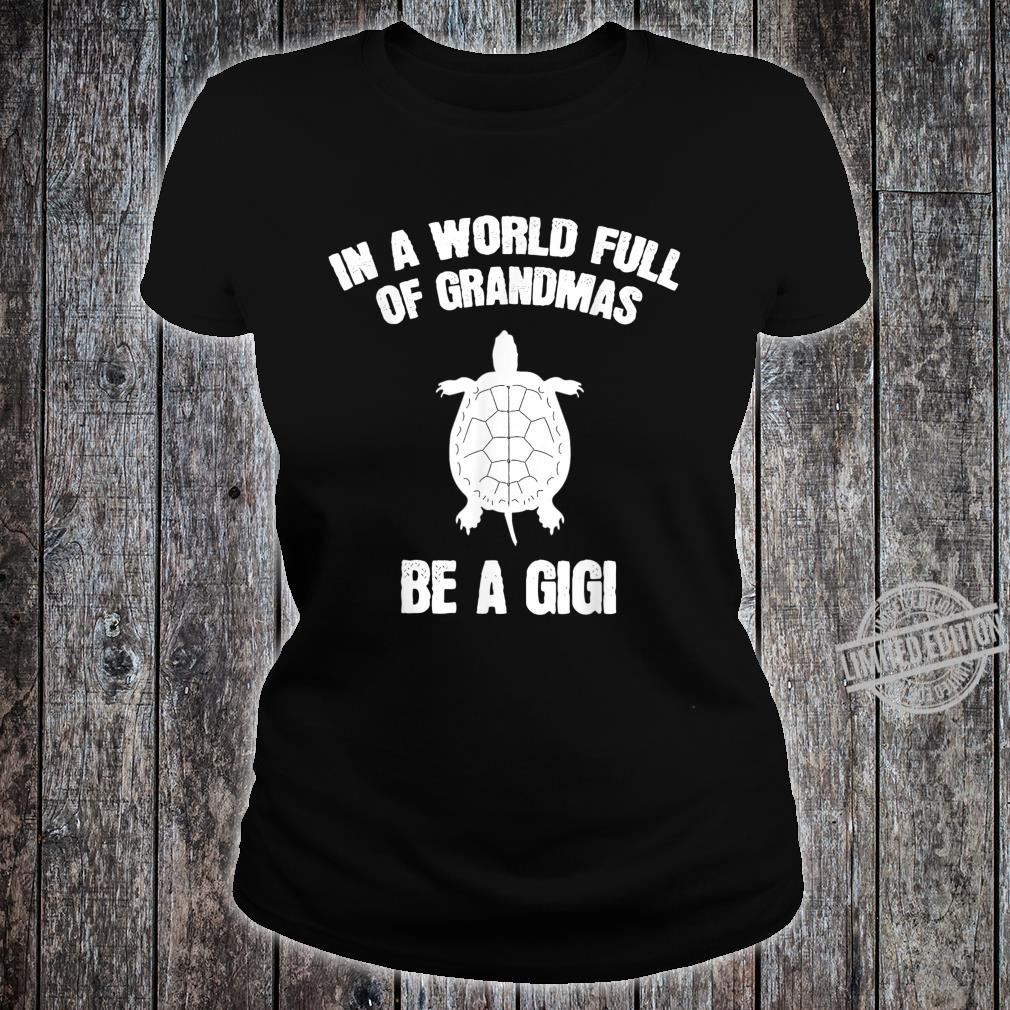 In A World Full Of Grandmas Be A Gigi Sea Turtle Mothers Day Shirt ladies tee