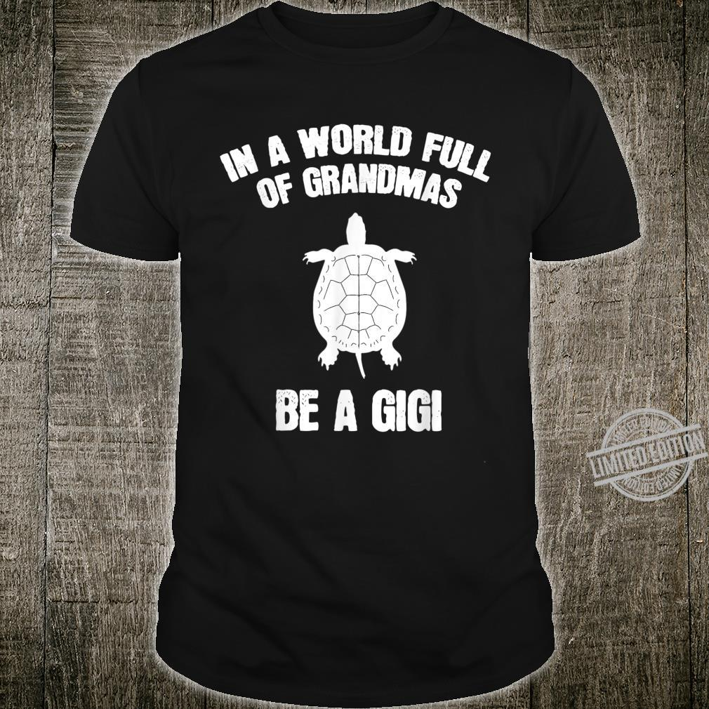 In A World Full Of Grandmas Be A Gigi Sea Turtle Mothers Day Shirt