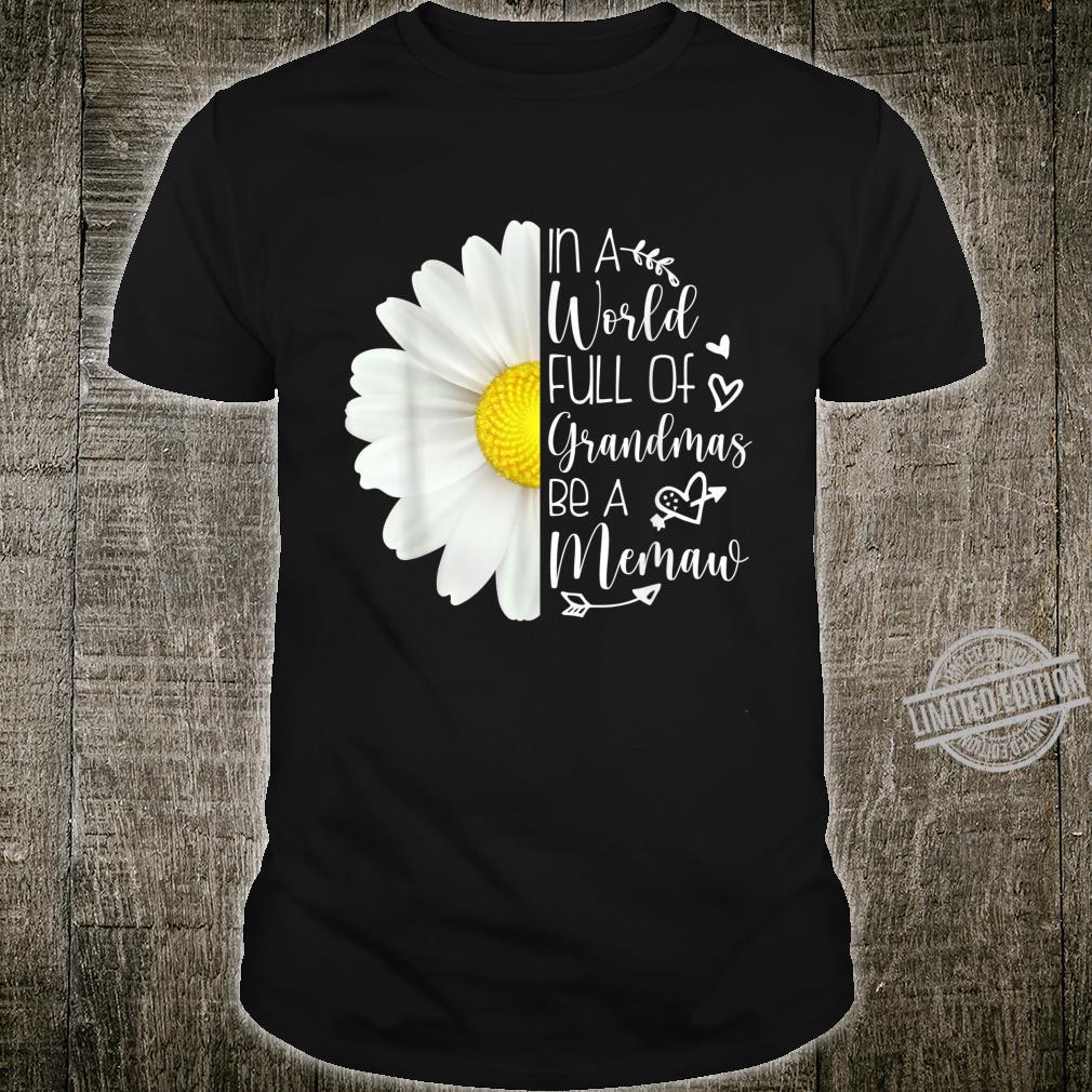 In A World Full Of Grandmas Be A Memaw Sunflower Cute Shirt