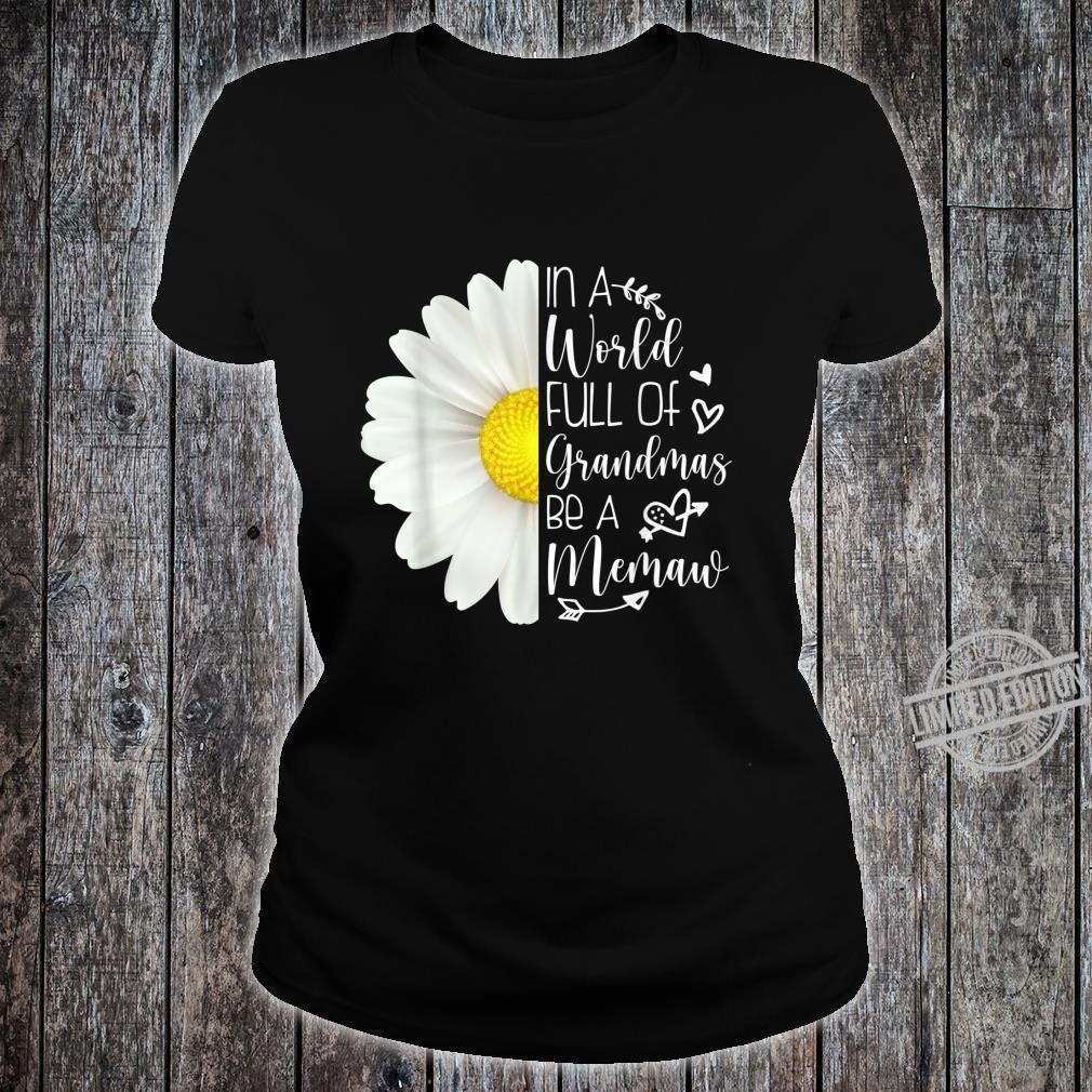 In A World Full Of Grandmas Be A Memaw Sunflower Cute Shirt ladies tee