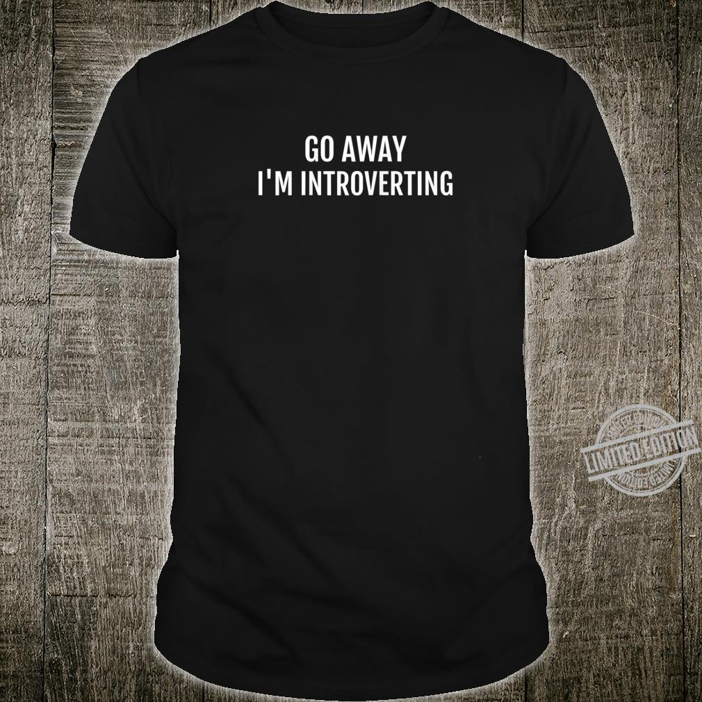 Introvert I'm Introverting Sarcastic Shirt