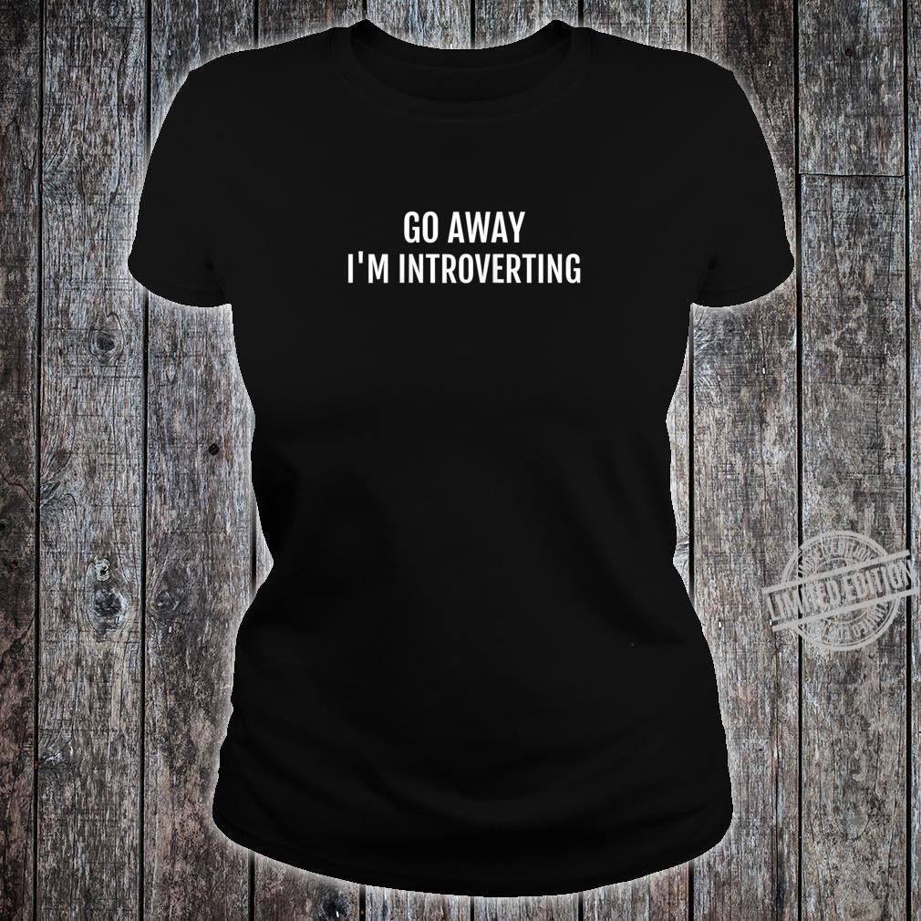 Introvert I'm Introverting Sarcastic Shirt ladies tee
